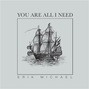 Erik Michael : You Are All I Need // Single