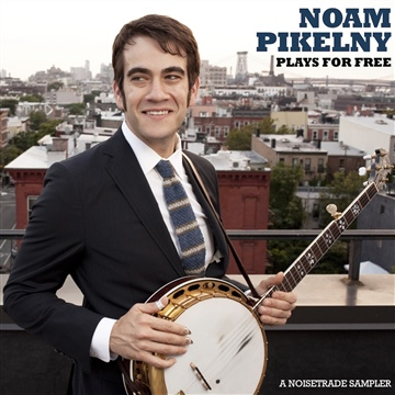 Noam Pikelny : Noam Pikelny Plays For Free