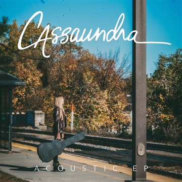 Acoustic EP by Cassaundra Fitch