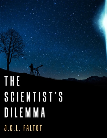The Scientist's Dilemma (30%) by J.C.L. Faltot