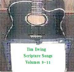 Scripture Songs Volumes 9-11 by Tim Ewing