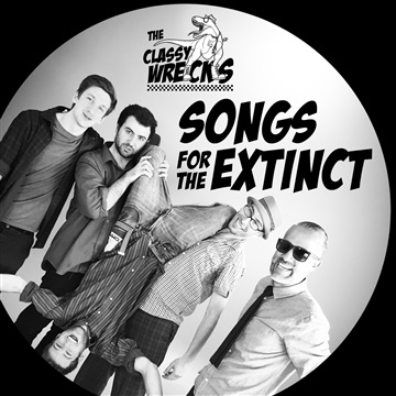 The Classy Wrecks : Songs for the Extinct