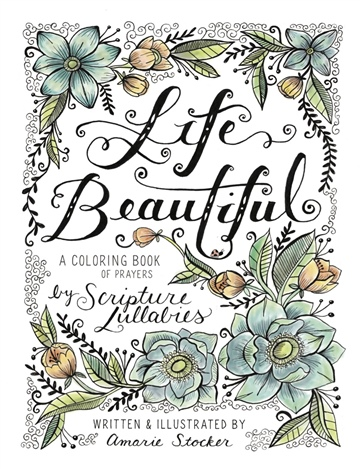 """Life Beautiful"" A Coloring Book of Prayers"