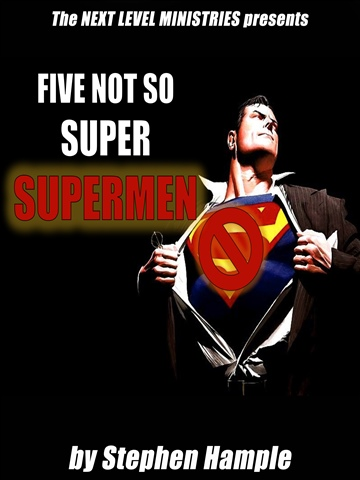 Five Not So Super Supermen by Stephen Hample