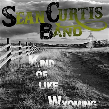 Kind of Like Wyoming by Sean Curtis & The Divide