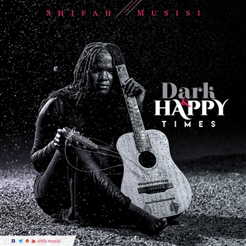 Shifah Musisi : DARK AND HAPPY TIMES