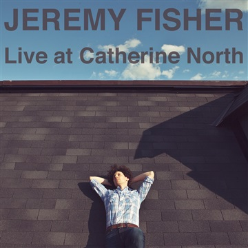 Live at Catherine North by Jeremy Fisher