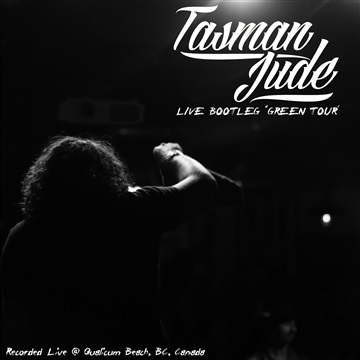 "Live Bootleg 1 - ""Green Tour"" by Tasman Jude"