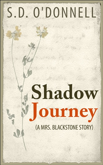 S.D. O'Donnell : Shadow Journey: A Mrs. Blackstone Story
