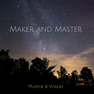 Mullink & Vrazel : Maker and Master