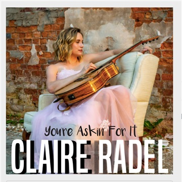 Claire Radel : You're Askin' For It