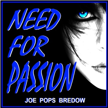 Need For Passion by Joe Pops Bredow