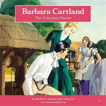 Barbara Cartland : The Unbroken Dream