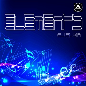 DJ Alvin - Elements (Extended Mix) by ALVIN PRODUCTION ®