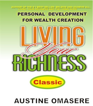 Austine Omasere : LIVING YOUR RICHNESS (CLASSIC)