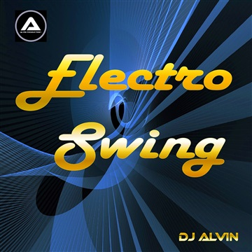 DJ Alvin - Electro Swing by ALVIN PRODUCTION ®