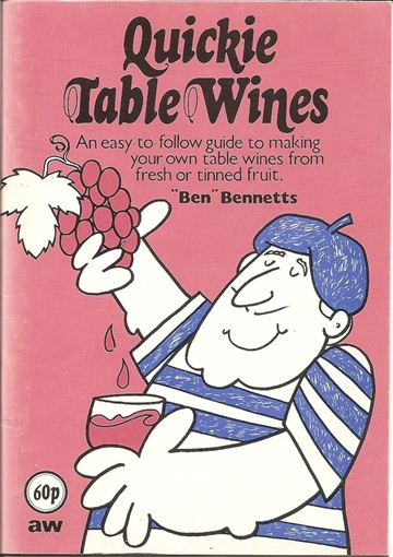 Quickie Table Wines by Ben Bennetts