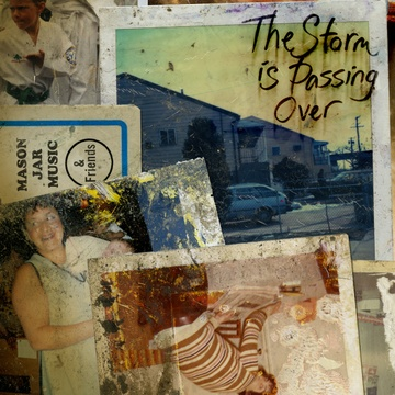 The Storm is Passing Over - A Hurricane Sandy Benefit Album from Mason Jar Music & Friends by Mason Jar Music