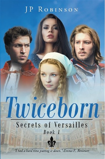 Twiceborn: Book 1 of the Secrets of Versailles Trilogy
