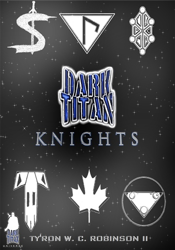 Dark Titan Knights by Ty'Ron W. C. Robinson II