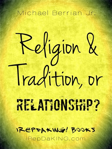 Religion and Tradition, or Relationship?