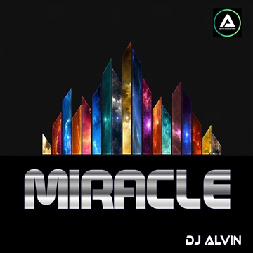 DJ Alvin - Miracle by ALVIN PRODUCTION ®