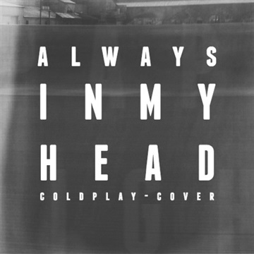 PAPER LIGHTS : Always in My Head - Coldplay Cover