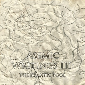 Asemic Writings III: The Frantic Fool by The Mad Poet