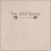 The Wild Reeds : Little Traces: The Wild Reeds