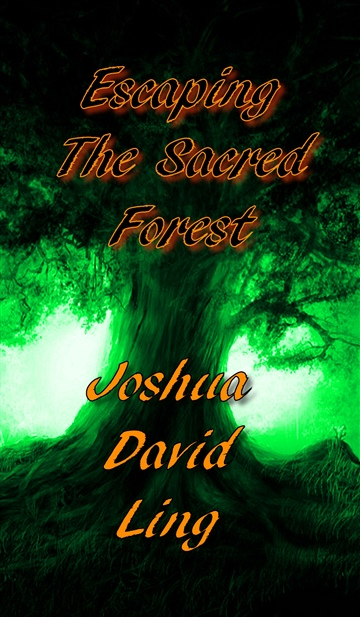 Escaping The Sacred Forest (A Rhyming Fairy Tale Fantasy)