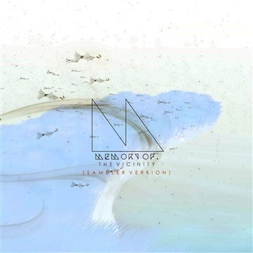 Memory Of. : The Vicinity (Sampler Version)