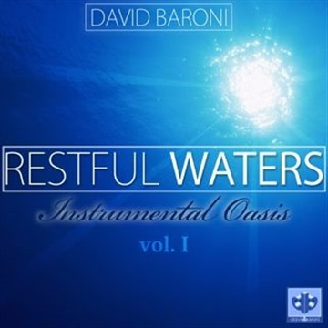 David Baroni : Restful Waters: Instrumental Oasis