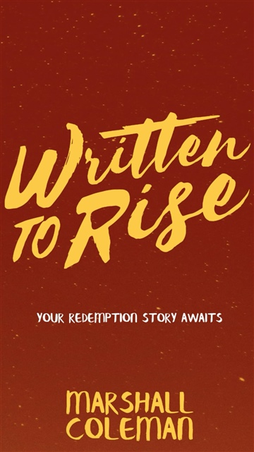 Written to Rise: Your Redemption Story Awaits