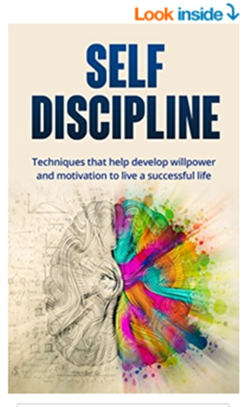 Self-Discipline: Techniques That Help Develop Willpower and Motivation to Live a Successful Life by Benjamin