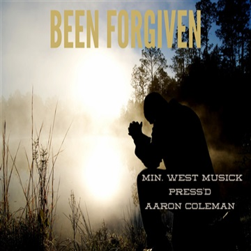 Been Forgiven - Min. West Musick, Press'd & Aaron Coleman by L.O.W. Records (Light Of the World)