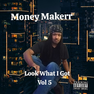 Look What I Got Vol 5 by Money Makerr