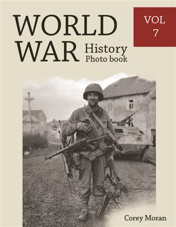 Melissa Bradley : World War History Photo Books VOL.7
