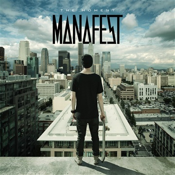 Manafest : The Moment