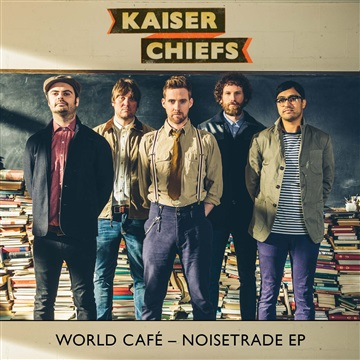World Cafe - NoiseTrade EP by Kaiser Chiefs