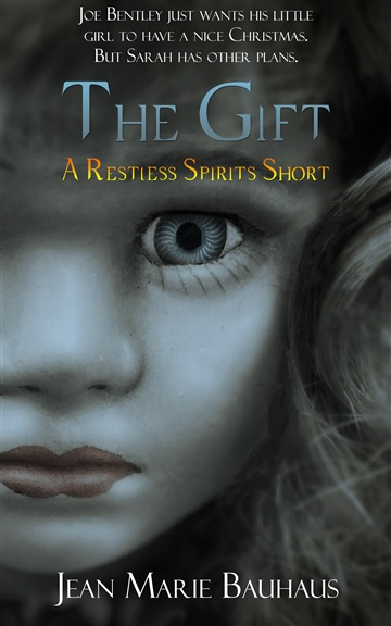 The Gift: A Restless Spirits Short by Jean Marie Bauhaus