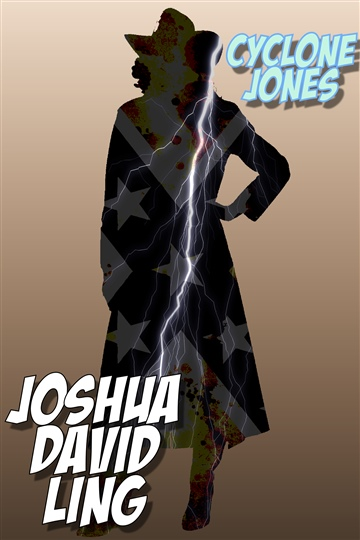 Cyclone Jones (A Rhyming Superhero Serial) by Joshua David Ling