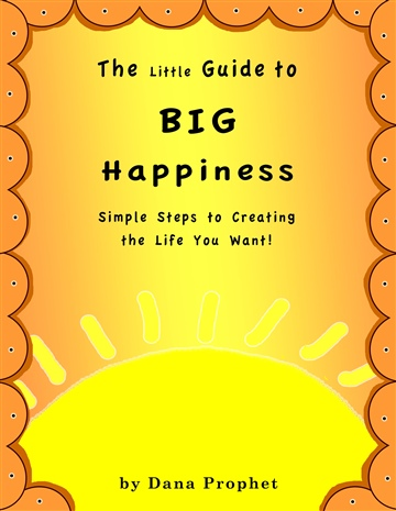 The Little Guide to Big Happiness by Dana Prophet