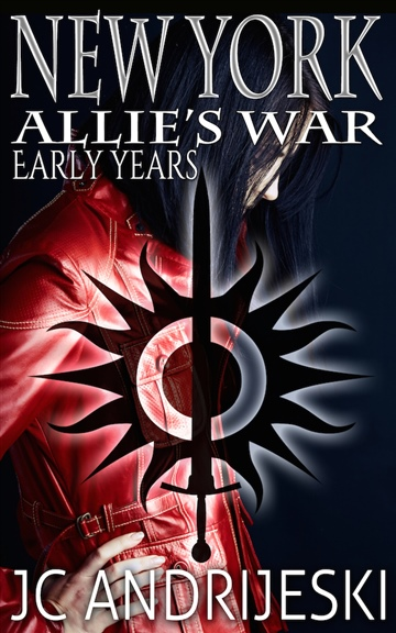 New York: Allie's War, Early Years by JC Andrijeski