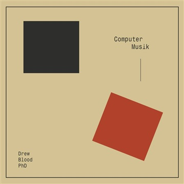 Computer Musik by Drew Blood