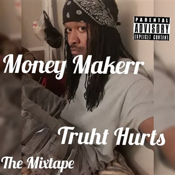 Truth Hurts by Money Makerr