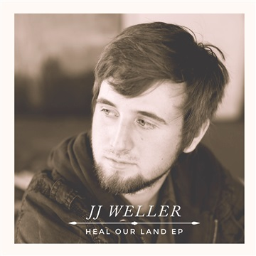 JJ Weller : Heal Our Land EP