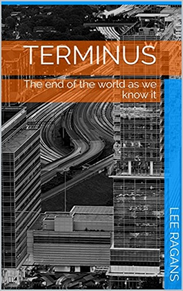 Terminus - The end of the world as we know t - A Zombie Story
