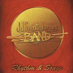 JJ Saint James Band : Rhythm & Songs