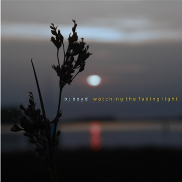 Watching the Fading Light by BJ Boyd
