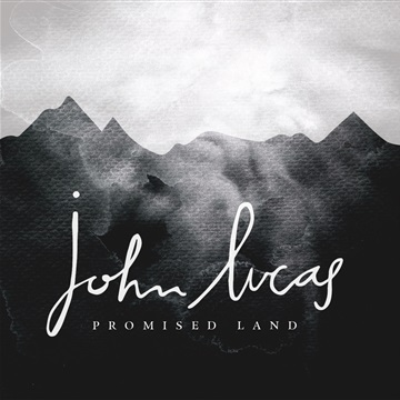 John Lucas : Promised Land Sampler
